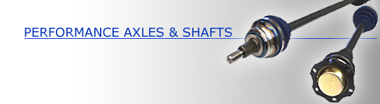 Performance Axles & Shafts