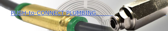 Push-to-Connect Plumbing
